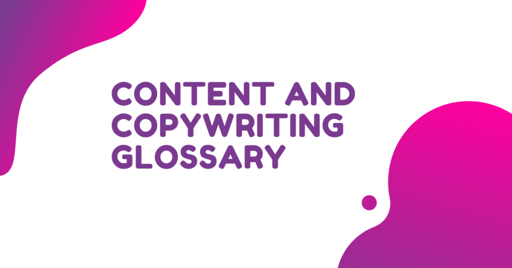 Content and Copywriting Glossary